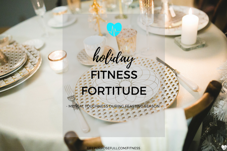 Holiday Fitness Fortitude