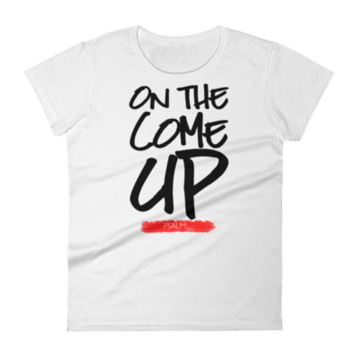"""Women's """"On The Come Up"""" Tee"""