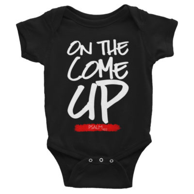 """""""On The Come Up"""" Onesie"""