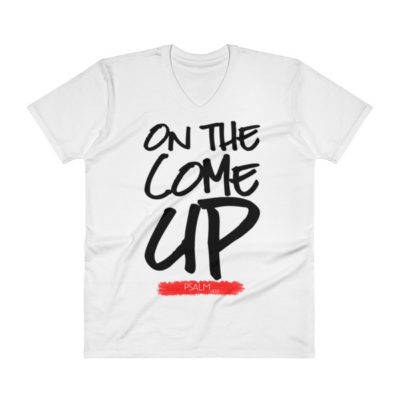 """""""On The Come Up"""" V-Neck T-Shirt"""