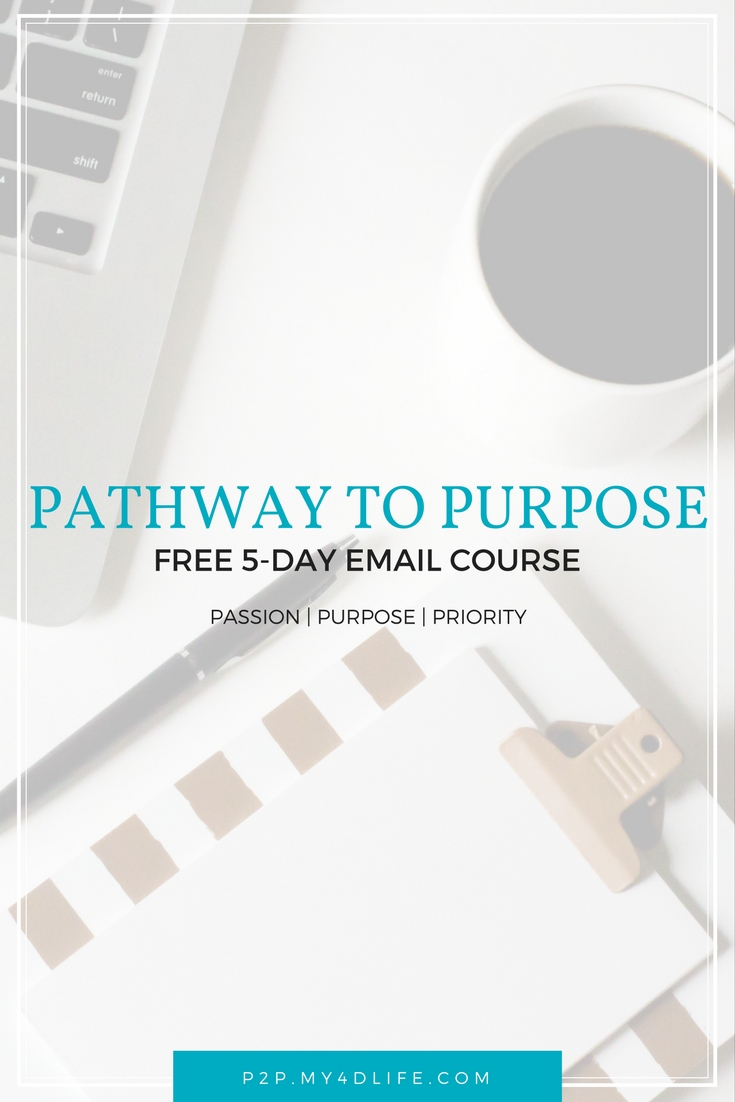 Pathway To Purpose Free 5 day email course to launch you into your purpose.